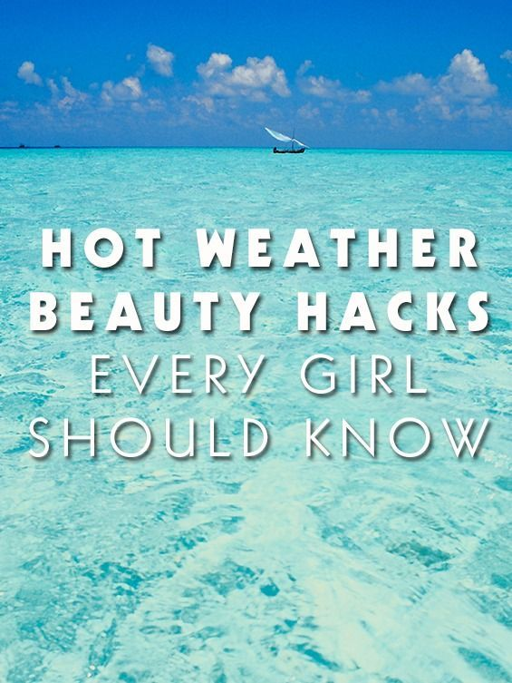 beauty hacks for summer-- all of these are legit