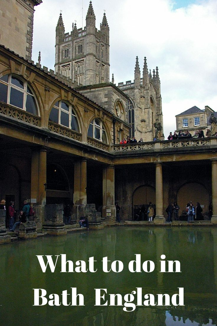 All the info you need for your visit in Bath England: how to get there; what to see and do!