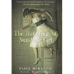 The Haunting of Sunshine Girl, by Paige McKenzie