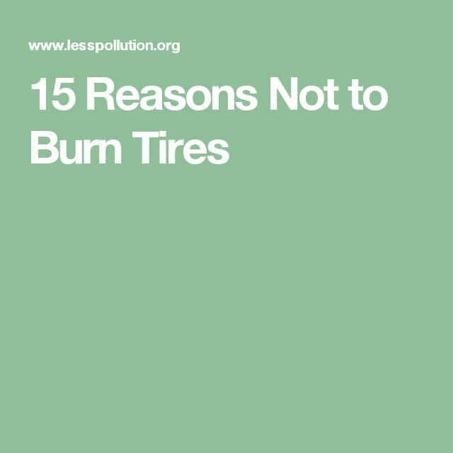 15 Reasons Not to Burn Tires