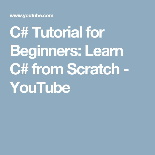 C# Tutorial for Beginners: Learn C# from Scratch - YouTube