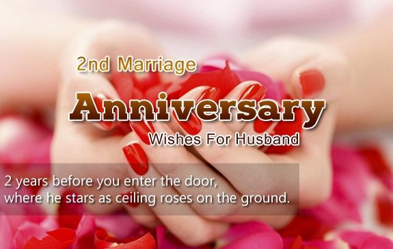 Second Wedding Verses 2nd Marriage Anniversary Quotes For Husband Wedding Anniversary Wishes Happy Anniversary Quotes Anniversary Message