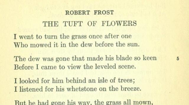 an analysis of the poem the tuft of flowers by robert frost The tuft of flowers and mowing by robert frost the tuft of flowers by robert frost analysis: the poem purports to be about the sound a scythe makes while.