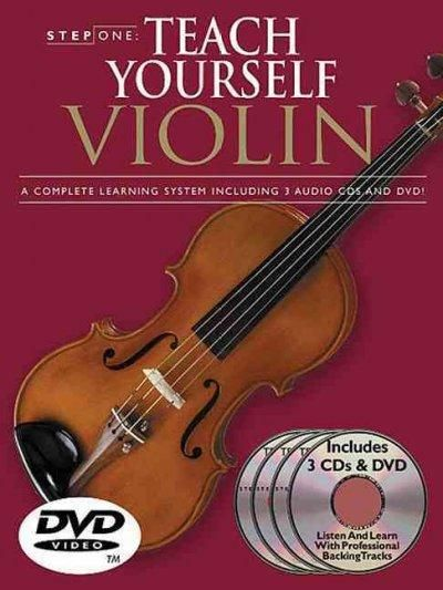 Step One Teach Yourself Violin: A Complete Learning System Including 3 Audio Cds and DVD!