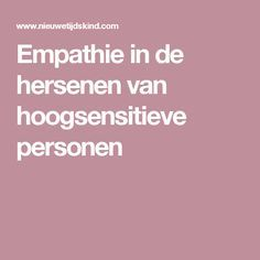 Empathie in de hersenen van hoogsensitieve personen