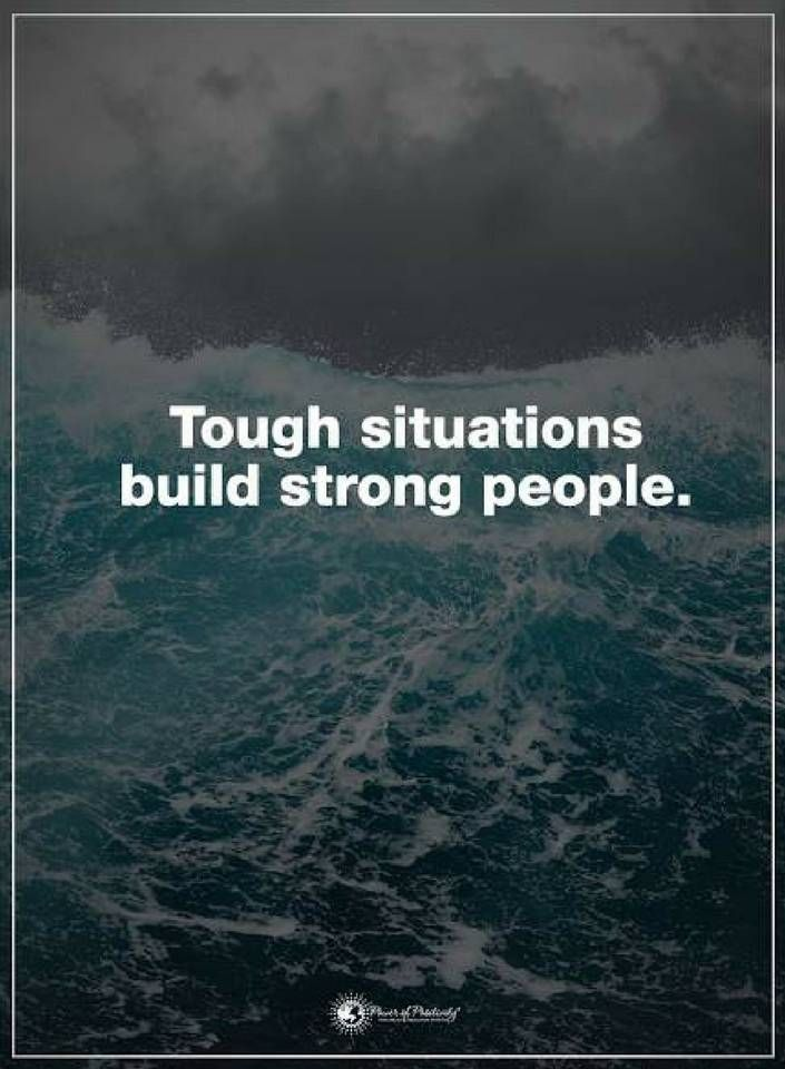 Quotes Tough Situations Build Strong People Quotes Life Quotes
