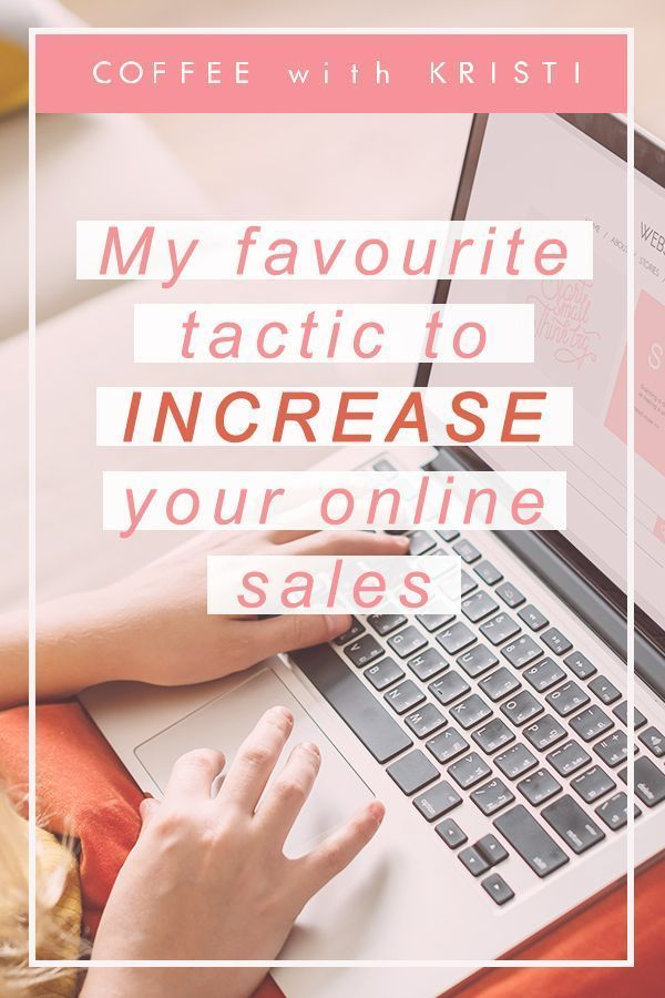 My Favorite Tactic To Increase Your Online Sales Small Business