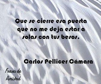Frases de besos de Carlos Pellicer Cámara