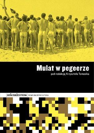 Co wiemy o obyczajowości PRL-u? I czy jej obraz znajdziemy tylko w aktach IPN-u? Mulat w pegeerze to dziesięć reportaży, które pokazują zapomniany świat Polski Ludowej. Ich autorzy opisują sprawy, któ...