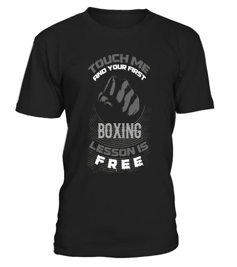 """# Touch Me And Your 1st Boxing Lesson Is Free Fighter Tee Gift .  Special Offer, not available in shops      Comes in a variety of styles and colours      Buy yours now before it is too late!      Secured payment via Visa / Mastercard / Amex / PayPal      How to place an order            Choose the model from the drop-down menu      Click on """"Buy it now""""      Choose the size and the quantity      Add your delivery address and bank details      And that's it!      Tags: Touch Me And Your…"""