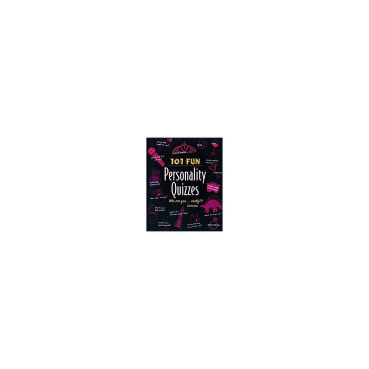 101 Fun Personality Quizzes : Who Are You . . . Really?! (Paperback) (Kourtney Jason)