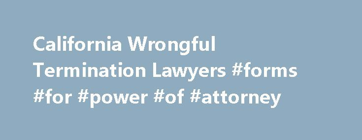 California Wrongful Termination Lawyers #forms #for #power #of #attorney http://attorney.remmont.com/california-wrongful-termination-lawyers-forms-for-power-of-attorney/  #wrongful termination attorney Wrongful Termination Lawyers California wrongful termination lawyers at Feldman Browne Olivares, APC, formerly known as the Feldman Law Firm, based in Los Angeles, have represented hundreds of California employees in wrongful termination lawsuits. Our wrongful termination lawyers have obtained…