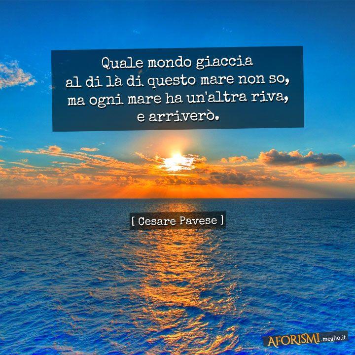 Quale mondo giaccia al di là di questo mare non so, ma ogni mare ha un'altra riva, e arriverò. [16 febbraio 1936]