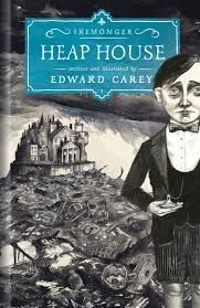 """Heap House by Edward Carey.  """"A book which lures you in, intrigues you with language and hooks you for the next installment. Brilliant cover too!"""" Recommended by Gemma."""