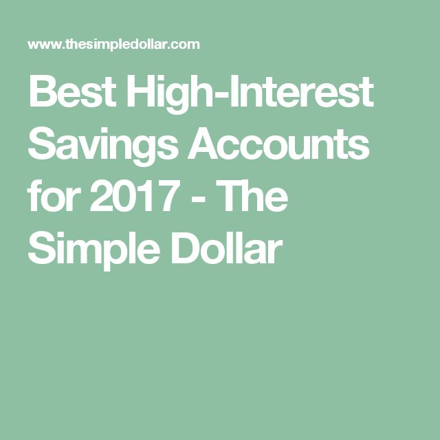 Best High-Interest Savings Accounts for 2017 - The Simple Dollar