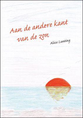 Aan de andere kant van de zon. Alice Lanting. http://www.gedichtensite.nl/gedichtenbundels