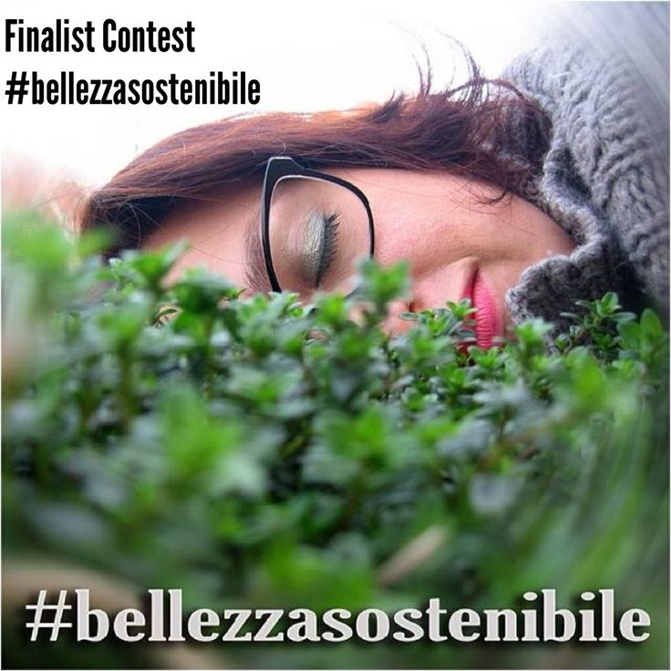 Contest #BellezzaSostenibile 2014! 7° finalist! The author is MargheWeb!