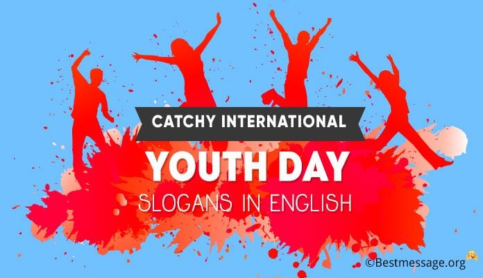 Catchy International Youth Day Slogans In English International