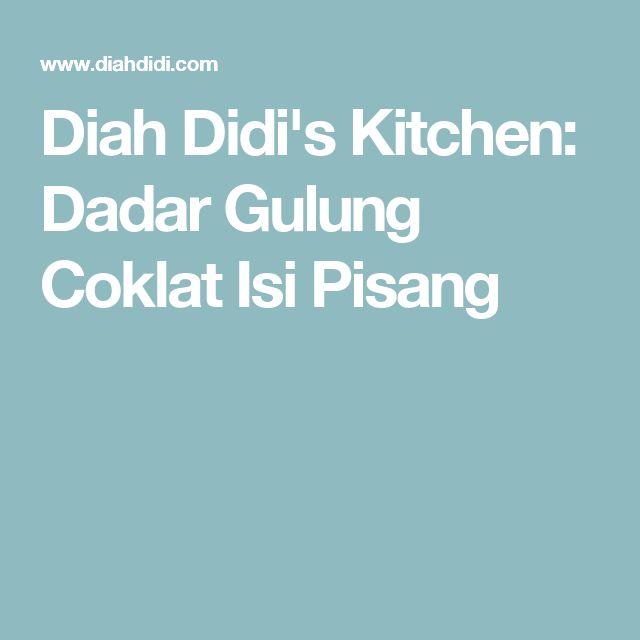 Diah Didi's Kitchen: Dadar Gulung Coklat Isi Pisang