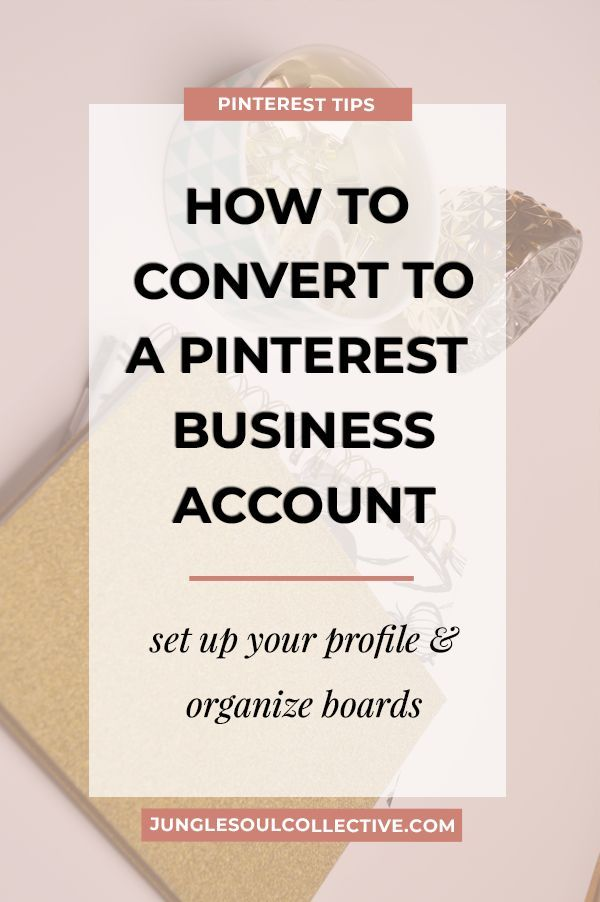 How to Convert Your Personal Account Into A Pinterest Business
