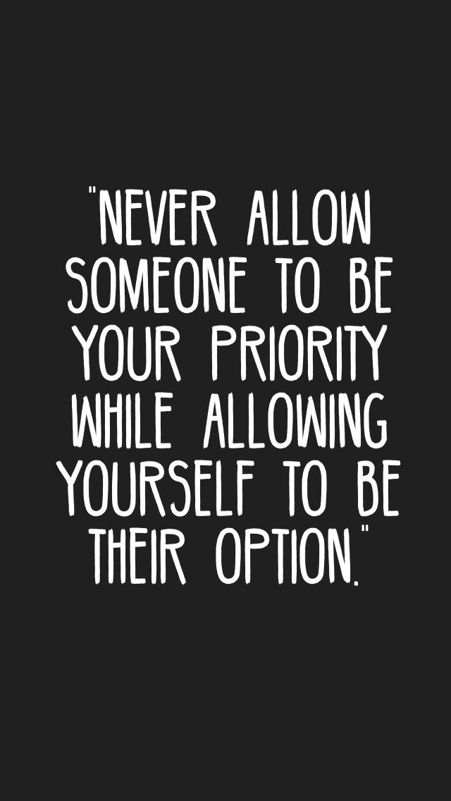 Best 25 Priority Option Ideas On Pinterest Quotes On ...