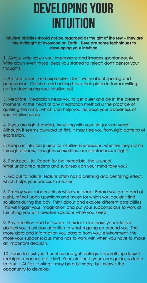 Desenvolver a sua intuição As capacidades intuitivas não devem ser consideradas como um dom de poucos - eles são o direito natural de todos na Terra. Aqui estão algumas técnicas para desenvolver a sua intuição. Mais no link....