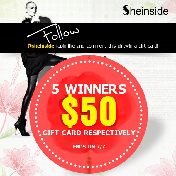 Follow #sheinside,repin,#like and #comment this pin. 5 winners will win a $50 #gift card respectively           Ends on 2/7