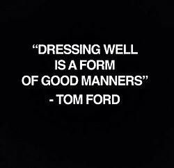 Couldn't have said it better myself. #tomford #mensfashion #welldressed