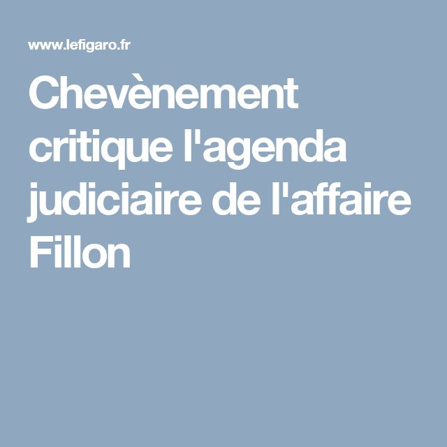 Chevènement critique l'agenda judiciaire de l'affaire Fillon