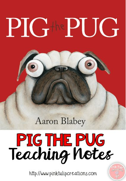 Picture Story Book of the Week - Pig the Pug | Teacher review for Pig the Pug.  These reviews are designed to assist teachers with implementing and incorporating numerous reading strategies into everyday activities.  Each book review will include suggestions for class discussions