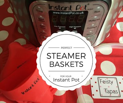 FEISTY TAPAS: Perfect steamer baskets and inserts for your Insta...