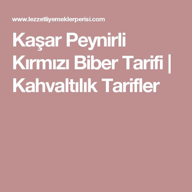 Kaşar Peynirli Kırmızı Biber Tarifi   Kahvaltılık Tarifler