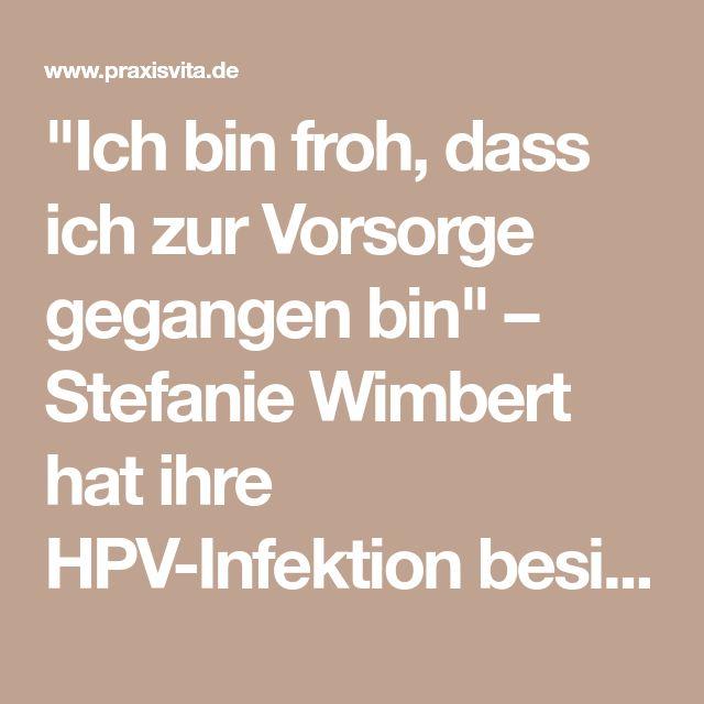 """""""Ich bin froh, dass ich zur Vorsorge gegangen bin"""" – Stefanie Wimbert hat ihre HPV-Infektion besiegt"""