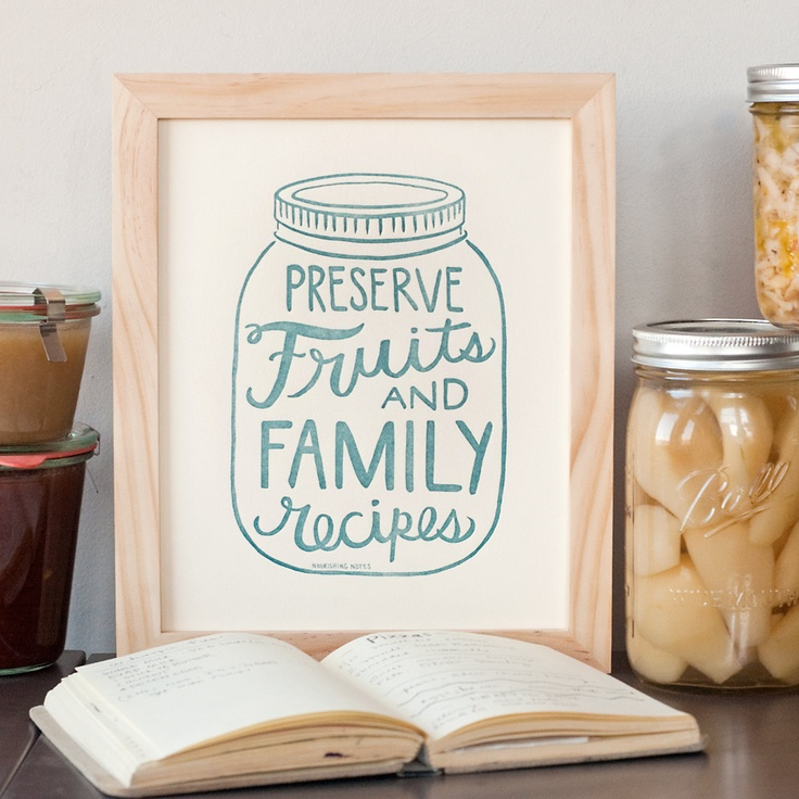 """""""Preserve Fruits and Family Recipes"""" 8 x 10 print by letterform on Etsy."""