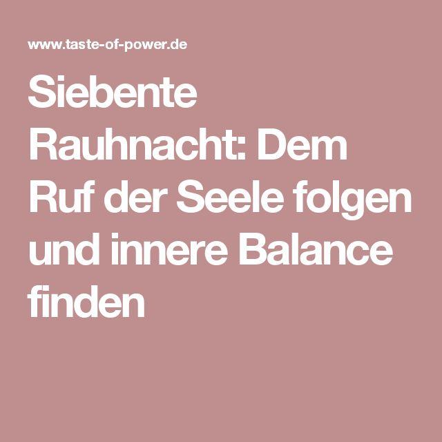 Siebente Rauhnacht: Dem Ruf der Seele folgen und innere Balance finden