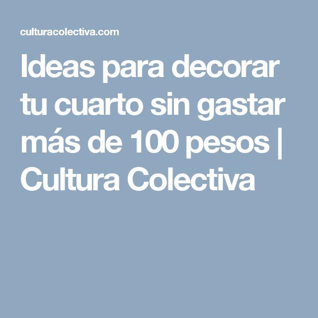 Ideas para decorar tu cuarto sin gastar más de 100 pesos | Cultura Colectiva