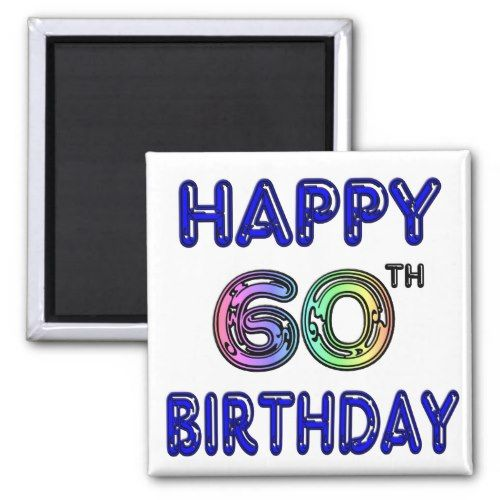 Happy 60th Birthday Gifts In Balloon Font Magnet