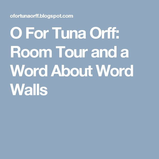 O For Tuna Orff: Room Tour and a Word About Word Walls