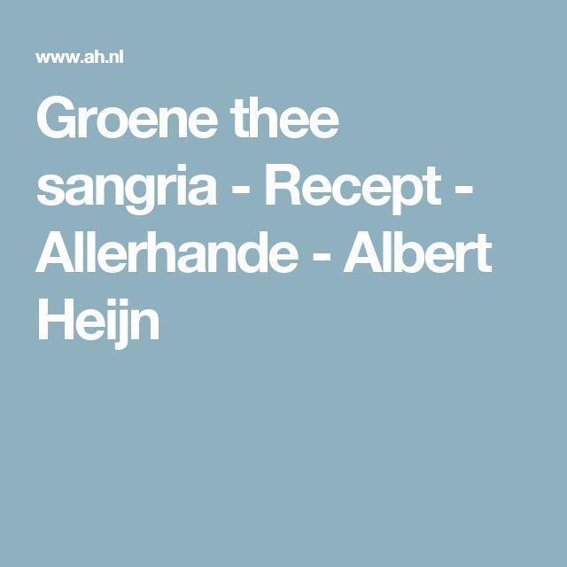 Groene thee sangria  - Recept - Allerhande - Albert Heijn