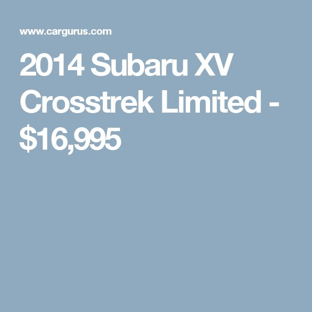 2014 Subaru XV Crosstrek Limited - $16,995