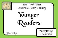 Book Week 2016. SHORT LIST of Younger Readers Books / Miss Jenny's Classroom: Book Week 2016: Short List: Younger Readers