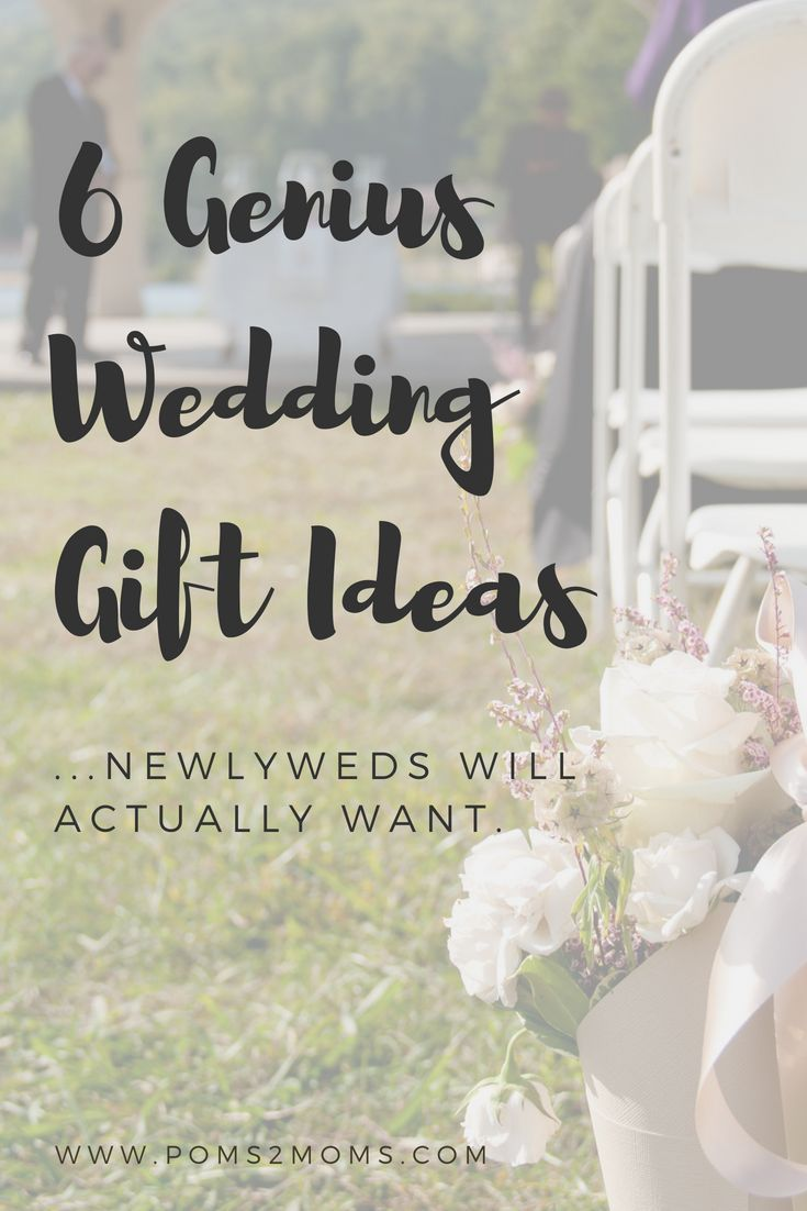 6 Genius Wedding Gift Ideas In 2020 Wedding Gifts For Newlyweds Thoughtful Wedding Gifts Wedding Gifts