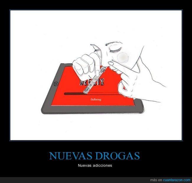 NUEVAS DROGAS - Nuevas adicciones #Netflix