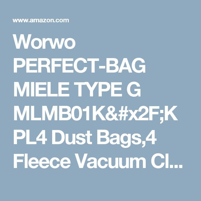 Worwo PERFECT-BAG MIELE TYPE G MLMB01K/KPL4 Dust Bags,4 Fleece Vacuum Cleaner Bag +1 Motor Protection Filter from manufacturer.Hot price!