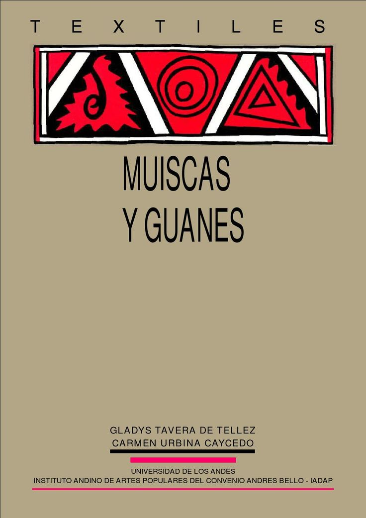 Textiles de las culturas Muisca y Guane by IPANC-CAB - issuu