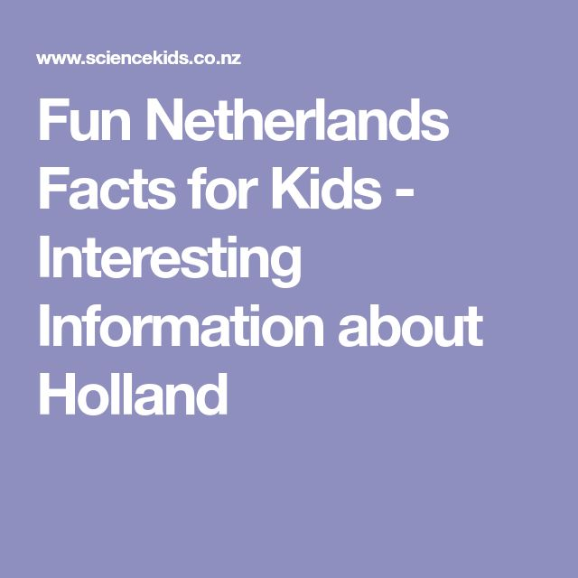Fun Netherlands Facts for Kids - Interesting Information about Holland