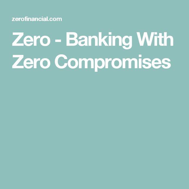 Zero - Banking With Zero Compromises