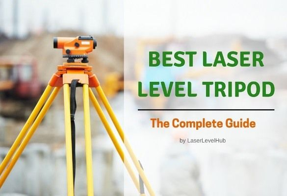 Best Laser Level Tripods Of 2020 Compare Top 6 Tripods Laser Levels Laser Tripod