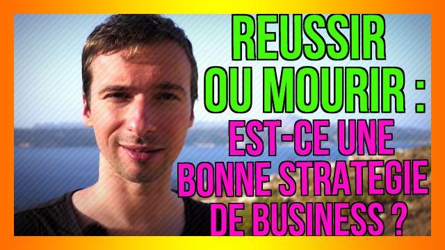 Réussir ou MOURIR : est-ce une bonne stratégie de business ? : https://www.youtube.com/watch?v=SKjSGuYCXjI&list=PLlNaq4hbeacRjWfmS4YP89UeXatvmgkxy&index=179 ;) #réussir #mourir #stratégie #business