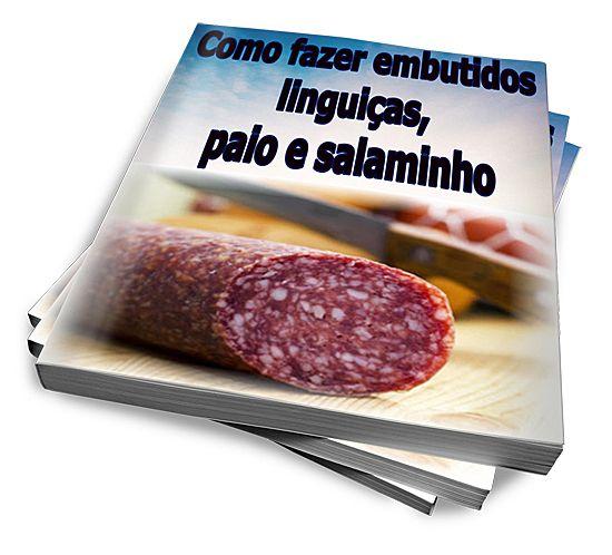 Como Fazer Embutidos - Linguiças, Paio E Salaminho :: Serginho-sucesso
